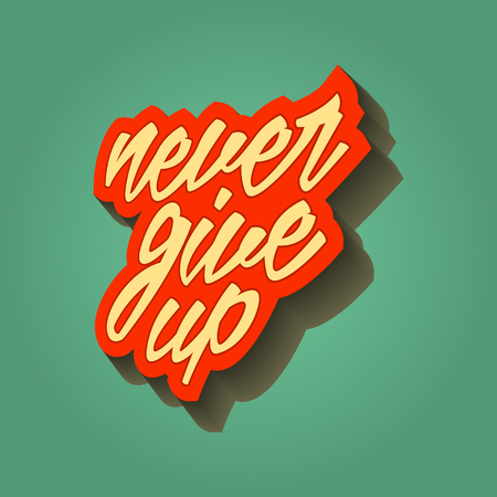 give up: inspirational quote retro illustration. never give up. vector typography poster. lettering artwork for t-shirt or bag print