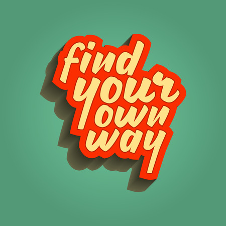 inspirational quote retro illustration. find your own way. vector typography poster. lettering artwork for t-shirt or bag print 版權商用圖片 - 71968707