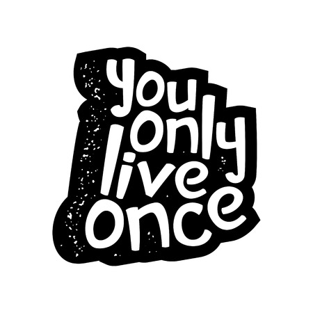 inspirational quote with grunge letterpress effect. you only live once. vector typography poster. lettering artwork for t-shirt or bag print