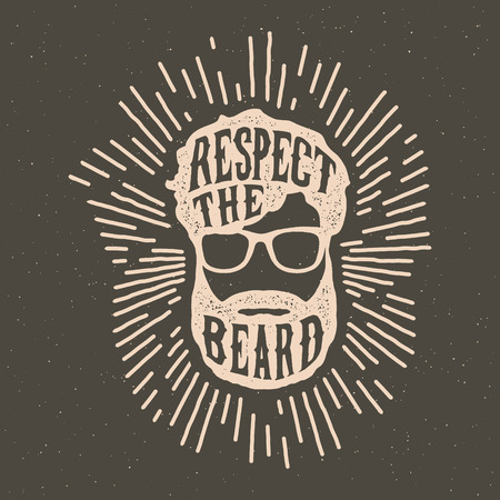 hand drawn vintage label with textured beard and glasses  illustration,  inspirational quote and sunburst. respect the beard.