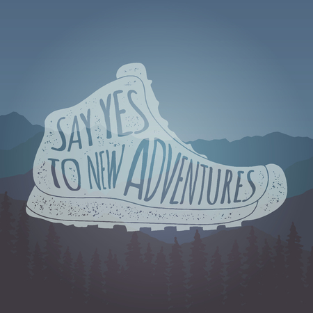Hand drawn vintage label with hiking boo say yes to new adventures lettering artwork for t-shirt or bag print