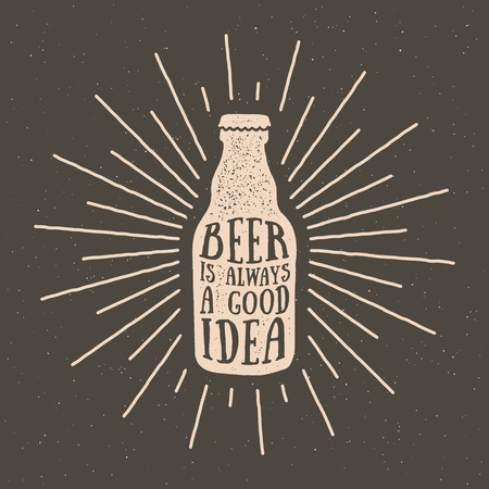 Hand drawn vintage label with textured beer bottle beer is always a good idea.  lettering artwork for t-shirt or bag print