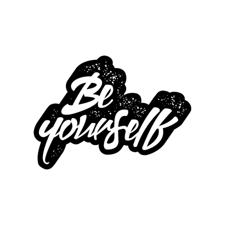 inspirational quote with grunge letterpress effect. be yourself. vector typography poster. lettering artwork for t-shirt or bag print