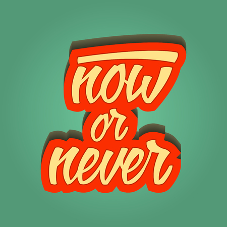 inspirational quote retro illustration. now or never. vector typography poster. lettering artwork for t-shirt or bag print 矢量图像