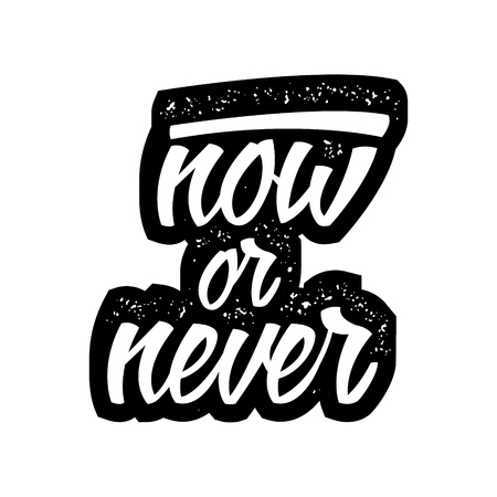 inspirational quote with grunge letterpress effect. now or never. vector typography poster. lettering artwork for t-shirt or bag print 版權商用圖片 - 71969090