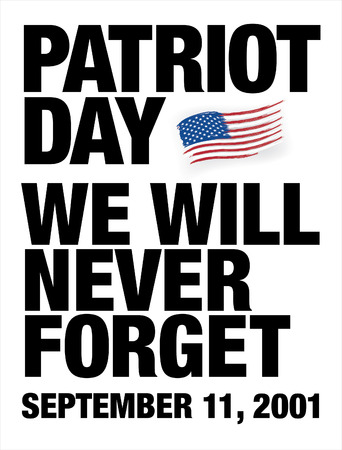 forget: Patriot Day. September 11. We will never forget Illustration
