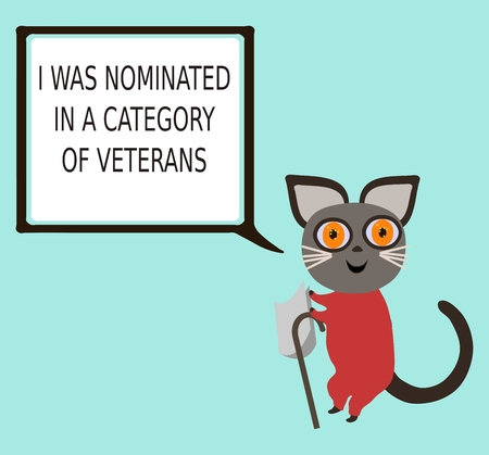 nominated: Cat with white beard leaning on a cane with an inscription I was nominated in the category of veterans.
