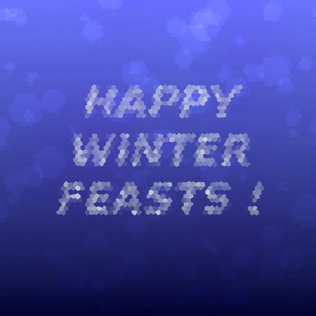 icy: Abstract hexagonal mosaic blue white icy winter background with snow crystals, Happy Winter Feasts inscription Illustration