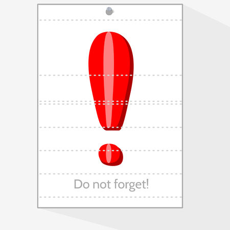 not forget: A sheet of paper from a workbook to which something can be attributed, with the exclamation mark. With inscription Do not forget!