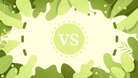 Vs screen. Abstract versus background. Frame of plants and leaves. Fight template. Simple modern comic design. Flat style vector illustration.