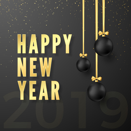Greeting golden text Happy New Year on dark background. Black Christmas balls hanging on golden ribbons with bows and numbers 2019 on background. Vector illustration