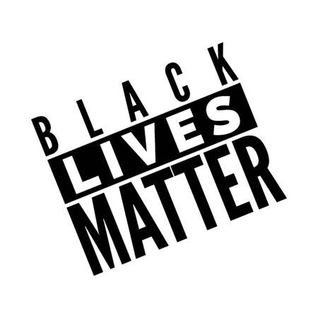 Black Lives Matter Text Poster. Humanity social issue. Vector Ilustração