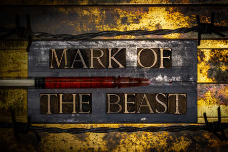 Mark Of The Beast text with syringe on textured grunge copper and vintage gold background