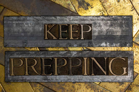 Keep Prepping text on vintage textured grunge copper background