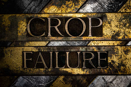 Crop Failure text on vintage textured grunge copper and gold background