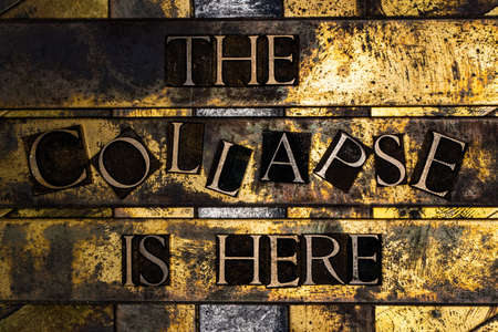 The Collapse Is Here text on vintage textured grunge gold and copper background