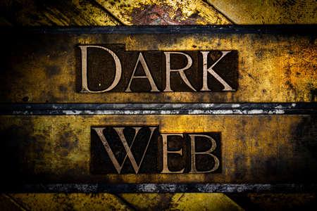 Dark Web text message on textured grungy bronze background