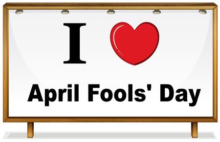 Illustration of I love April fools day board Illustration