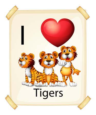 posted: I love tigers sign posted on the wall