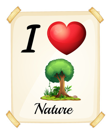 posted: I love nature sign posted on the wall