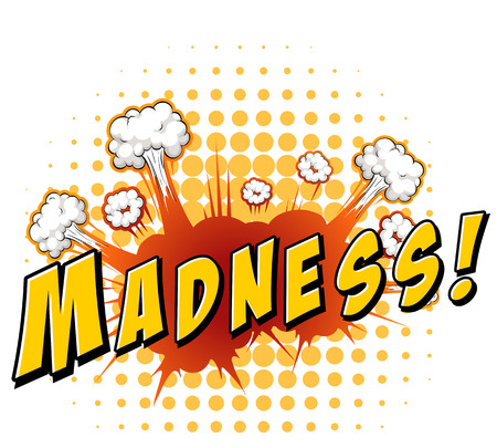 madness: Word madness with explosion background