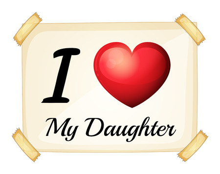posted: I love my daughter posted on the wall