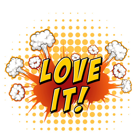 Word love it with explosion background