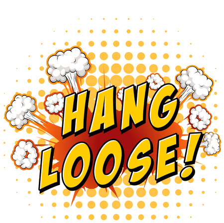 loose: Word hang loose with explosion background