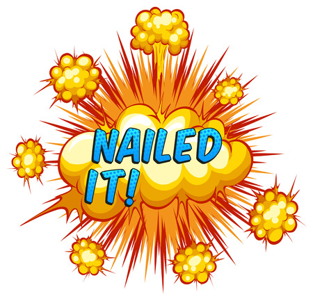 nailed: Word nailed it with cloud explosion background
