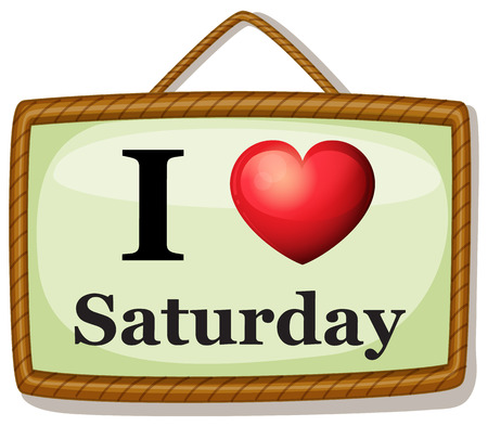 saturday: Sign I love Saturday hanging on the wall