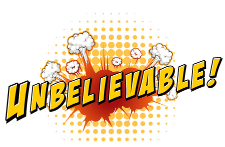 bam: Word unbelievable with explosion background