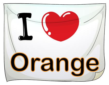 orange sign: I love orange sign hanging on the wall Illustration