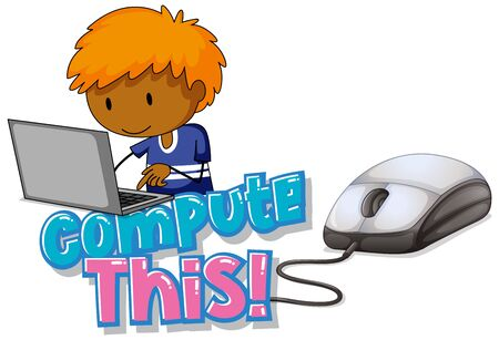 Font design for word compute this with boy working on computer illustration