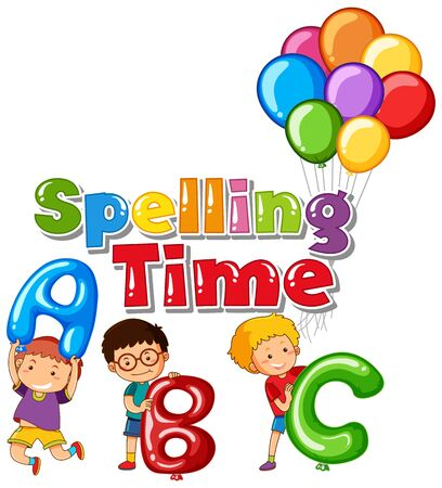 Word design for spelling time with happy kids and balloons illustration