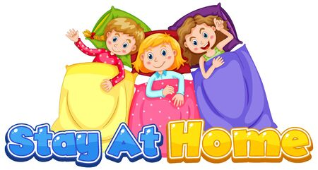 Font design for stay at home with three girls in bed illustration