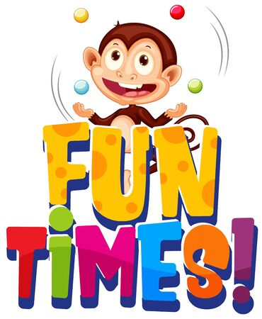 Font design for word fun times with monkey juggling balls illustration