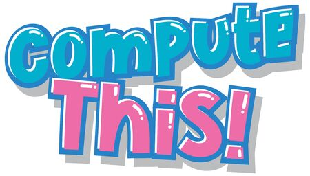 Font design for word compute this in blue and pink illustration