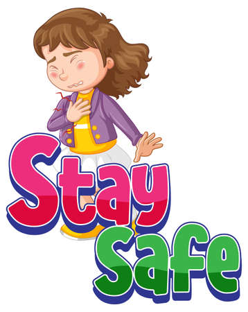 Stay Safe font with a girl feel sick cartoon character isolated illustration Ilustração