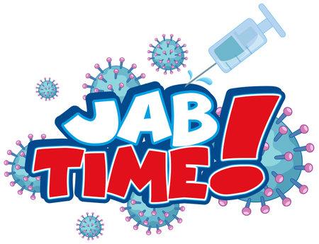 Jab time font design with coronavirus icon on white background illustration