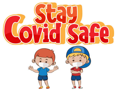 Stay Covid Safe font design with two kids wearing mask isolated on white background illustration