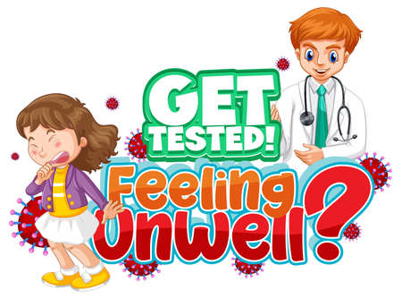 Get tested feeling unwell font design with doctor and patient on white background illustration