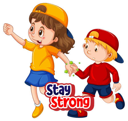 Stay Strong font in cartoon style with two kids do not keep social distance isolated on white background illustration