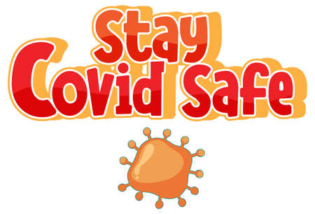 Stay Covid Safe font in cartoon style with coronavirus icon isolated on white background illustration Ilustração