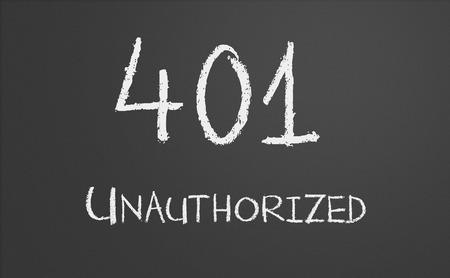 unauthorized: HTTP Status code 401 Unauthorized written on a chalkboard