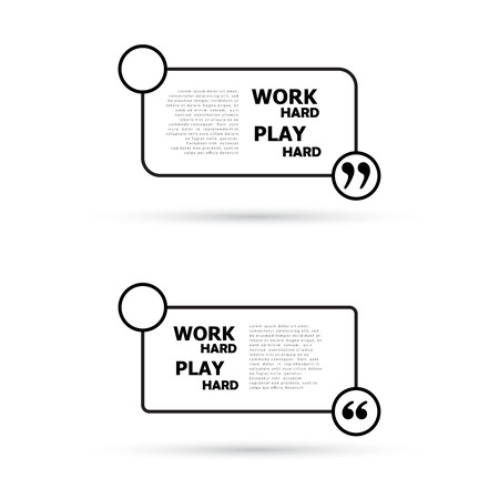 citing: Work hard play hard. Quote text bubbles.