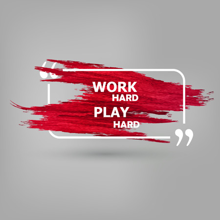 heart hard work: Work Hard Play Hard. Vector Bright splashes
