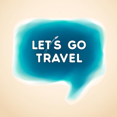 let s: Let s go travel, speech bubble