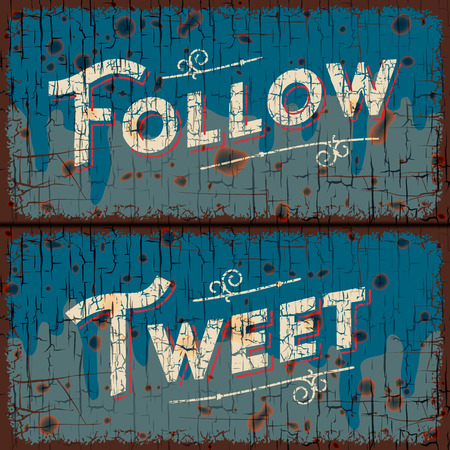 Tweet, follow - text on vintage sign Vector