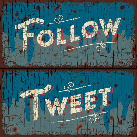 tweet: Tweet, follow - text on vintage sign