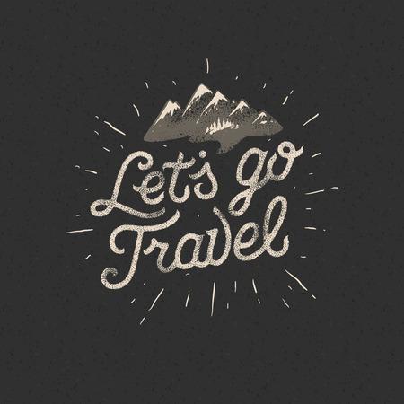 lets: Lets go travel, adventure motivation concept, vector illustration.